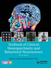 Textbook of Clinical Neuropsychiatry and Behavioral Neuroscience 3E: Edition 3