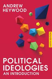 Political Ideologies: An Introduction, Edition 6