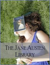 The Jane Austen Library: Pride and Prejudice, Sense and Sensibility, Persuasion, Emma, Mansfield Park, Northanger Abbey, Lady Susan, Watsons, Sanditon