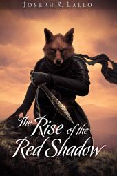 The Rise of the Red Shadow: Book of Deacon #0.5