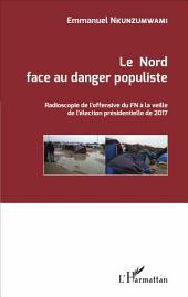 Le Nord face au danger populiste: Radioscopie de l'offensive du FN à la veille de l'élection présidentielle de 2017