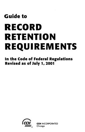 Guide to Record Retention Requirements in the Code of Federal Regulations PDF