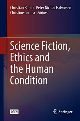 Science Fiction  Ethics and the Human Condition