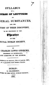 Syllabus of a course of Lectures on Mineral Substances ... to be delivered in the theatre of the Royal Dublin Society