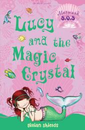 Lucy and the Magic Crystal: Mermaid S.O.S.