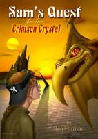 Sam s Quest for the Crimson Crystal PDF