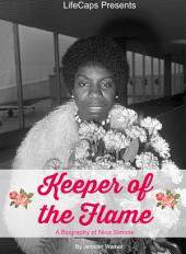 Keeper of the Flame: A Biography of Nina Simone