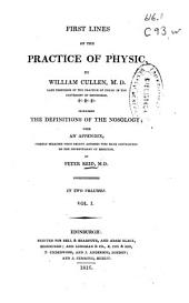 First Lines of the Practice of Physic: Volume 1