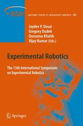 Experimental Robotics: The 13th International Symposium on Experimental Robotics