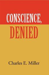 Conscience, Denied