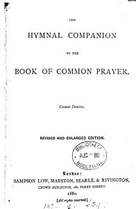 The hymnal companion to the Book of common prayer  Annotated ed   by E H  Bickersteth PDF