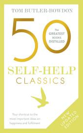 50 Self-Help Classics: 50 Inspirational Books to Transform Your Life from Timeless Sages to Contemporary Gurus