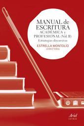 Manual de escritura académica y profesional: Estrategias discursivas