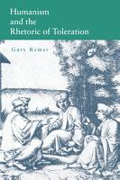 Humanism and the Rhetoric of Toleration PDF
