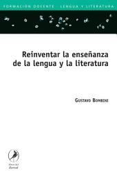 Reinventar la enseñanza de la lengua y la literatura / Reinventing the teaching of language and literature