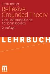 Reflexive Grounded Theory: Eine Einführung für die Forschungspraxis, Ausgabe 2