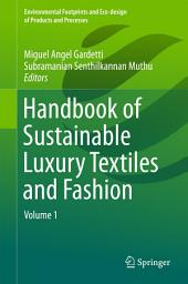 Handbook of Sustainable Luxury Textiles and Fashion: Volume 1