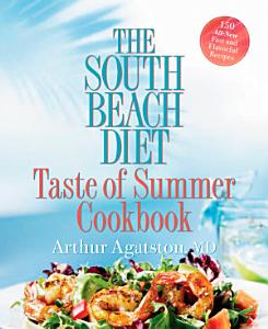 The South Beach Diet Taste of Summer Cookbook Book