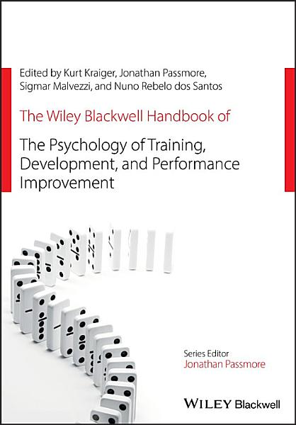 Download The Wiley Blackwell Handbook of the Psychology of Training  Development  and Performance Improvement Book