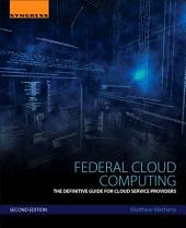 Federal Cloud Computing: The Definitive Guide for Cloud Service Providers