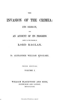 The Invasion Of The Crimea Transactions Which Brought On The War 3d Ed 1863