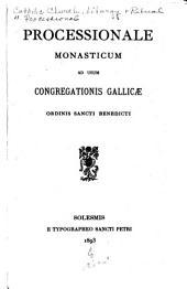 Processionale monasticum ad usum congregationis Gallicae ordinis Sancti Benedicti