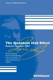 The Quantum Hall Effect: Poincaré Seminar 2004