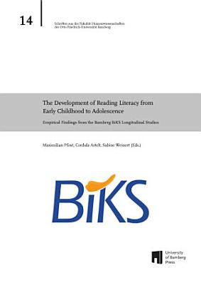 The Development of Reading Literacy from Early Childhood to Adolescence  Empirical Findings from the Bamberg BiKS Longitudinal Studies PDF