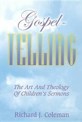 Gospel- Telling: The Art and Theology of Children's Sermons