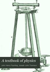 A Textbook of Physics: Volume 1