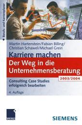 Der Weg in die Unternehmensberatung: Consulting Case Studies erfolgreich bearbeiten, Ausgabe 4