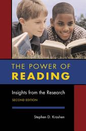 The Power of Reading: Insights from the Research, 2nd Edition: Insights from the Research, Edition 2