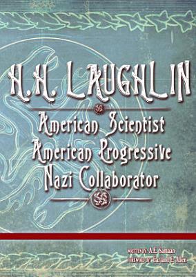 H H  LAUGHLIN  American Scientist  American Progressive  Nazi Collaborator  PDF