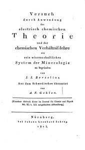 Versuch durch Anwendung der electrisch chemischen Theorie und der chemischen Verhältnisslehre ein rein wissenschaftliches System der Mineralogie zu begründen