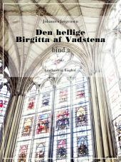 Den hellige Birgitta af Vadstena (bind 2)