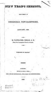 New Year's Sermons, Delivered in Deerfield, New-Hampshire, January, 1822