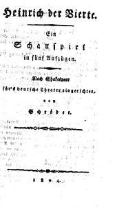 Heinrich der Vierte: Ein Schauspiel in 5 Aufzügen