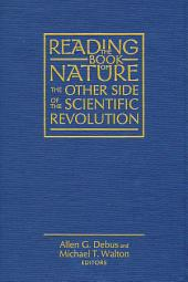 Reading the Book of Nature: The Other Side of the Scientific Revolution