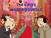 The King's Wedding Guests: An Adaptation of an Old Indian Folk Tale about Treating Others Well