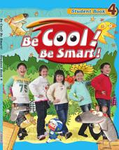 Be Cool! Be Smart! .4: Book 4
