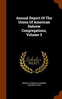 Annual Report of the Union of American Hebrew Congregations PDF