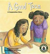 Good Team: A Cooperation Story