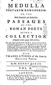 Medulla Poetarum Romanorum, Or, the Most Beautiful and Instructive Passages of the Roman Poets: Being a Collection ... with Translations of the Same in English Verse, Volume 2