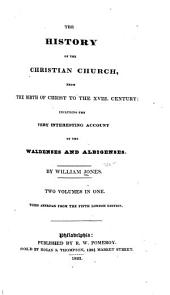 The History of the Christian Church from the Birth of Christ to the Xviii. Century: Volumes 1-2