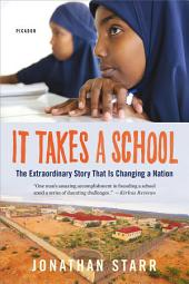 It Takes a School: The Extraordinary Story of an American School in the World's #1 Failed State