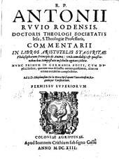 R.P. Antonii Rvvio Rodensis ... Commentarii In Libros Aristotelis Stagiritae ... de Anima