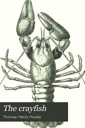 The Crayfish: An Introduction to the Study of Zoology