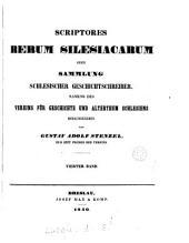 Scriptores rerum Silesiacarum; oder, Sammlung schlesischer Geschichtschreiber, namens der Schlesischen Gesellschaft für vaterländische Cultur [afterw.] (des Vereins für Geschichte und Alterthum Schlesiens) herausg. von G.A.Stenzel
