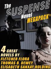 The Suspense Novel MEGAPACK TM: 4 Great Suspense Novels