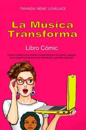 La Música Transforma Libro Cómic